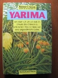 Kenneth Good/David Chanoff Yarima. Ich brach auf, um ein Volk im Urwald des Orinoco zu erforschen. Was ich fand, war eine ungew�hnliche Liebe