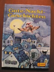 Zora Davidovic (Autor), Ilse Jüntschke (Autor), Sonja Keil (Autor), Susanne Lieder-Kolbe (Autor) Gute-Nacht-Geschichten Band 3 2. Auflage