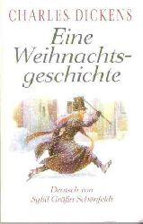 Charles Dickens  Eine Weihnachtsgeschichte. Deutsch von Sybil Gräfin Schönfeldt