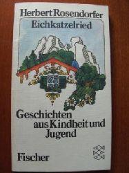 Rosendorfer, Herbert Eichkatzelried. Geschichten aus Kindheit und Jugend.