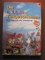 Die lustigsten Tiergeschichten. Zum Vorlesen und Selberlesen.