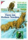 Wolfgang Hensel/Hildburg Thiemeyer Der Neue Kinder Kosmos. Tiere im Hohen Norden.