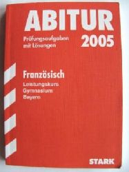 Abitur 2005 Französisch LK Gymnasium Bayern. Prüfungsaufgaben mit Lösungen. 25.