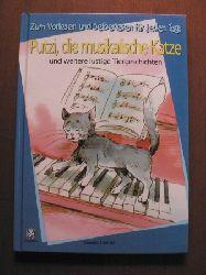 Putzi, die musikalische Katze und weitere lustige Tiergeschichten. Zum Vorlesen und Selberlesen für jeden Tag.