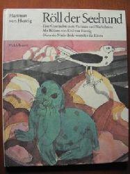 Hentig, Hartmut von / Hentig, Urd von (Illustr.)  Röll der Seehund. Eine Geschichte zum Vorlesen und Nachahmen. Dazu ein Nach-denk-wort für die Eltern.