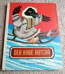 J. Ratschjow (Illustrator), Vera Nowak (Übersetzer) Der Rabe Kutcha - Märchen der Völker des Nordens