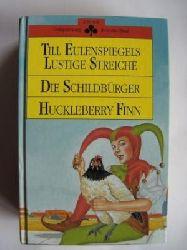 Till Eulenspiegels lustige Streiche / Die Schildbürger / Huckleberry Finn.