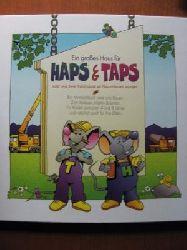 Ein großes Haus für Haps & Taps oder wie zwei Feldmäuse zu Hausmäusen wurden. Ein Mitmachbuch rund ums Bauen. Zum Vorlesen, Malen & Lernen. Für Kinder ... für ihre Eltern. (In neuer Rechtschreibung) 1. Auflage