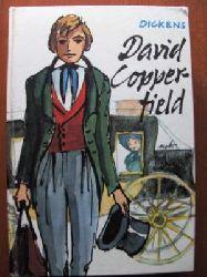 Charles Dickens  David Copperfield. Ein Lebensschicksal