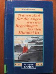 Anne Provoost (Autor) Tränen sind für die Augen, was der Regenbogen für den Himmel ist.