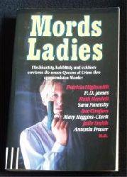 Ausgew. v. Eichhorn, Gisela  Mords Ladies. Hochkarätig, kaltblütig und exklusiv servieren die neuen Queens of Crime ihre spannendsten Morde.