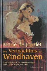 Marie de Jourlet (Autor) Das Vermächtnis von Windhaven. Eine dramatische Familien-Saga voll Liebe, Stolz und Leid.