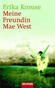 Krouse, Erika Meine Freundin Mae West (Tb) 1. Auflage