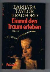 Barbara Taylor Bradford Einmal den Traum erleben. Roman