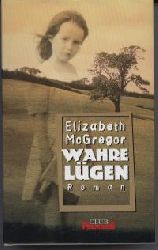 Elizabeth McGregor Wahre Lügen. Roman