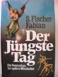 S. Fischer-Fabian Der jüngste Tag. Die Deutschen im späten Mittelalter