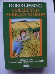 Lessing, Doris Collected African Stories. This Was the Old Chief`s Country. Volume 1 (Flamingo Modern Fiction)