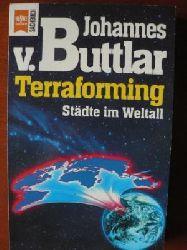 Buttlar, Johannes von Terraforming. Städte im Weltall.