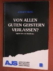 Jürgen Hilse Von alllen guten Geistern verlassen? Jugendliche und Okkultismus. Eine Problemeinschätzung aus der Sicht von Jugendschutz und Jugendhilfe