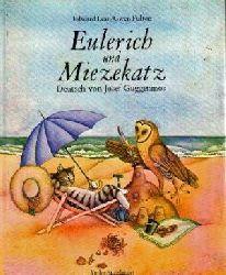 Lear, Edward / Fulton, Gwen/Guggenmos, Josef (Übersetz.)  Eulerich und Miezekatz.