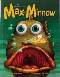 Boniface, William/Sullivan, Don (Illustr.)  The adventures of Max the Minnow (Wiggle Eyes)