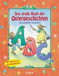 Sarah Bosse & Daniele Winterhager  Das große Buch der Ostergeschichten. 26 Geschichten von A-Z.