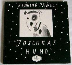 Pawel, Henning/Volker Pfüller (Illustr.) Joschkas Hund.