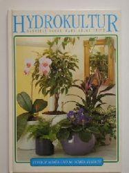 Gabriele Vocke/Karl-Heinz Opitz Hydrokultur. Einfach schön und so schön einfach 1. Aufl.