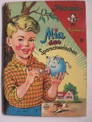 Karoline Bernheim/Willy Mayrl (Illustr.)  Mia, das Sparschweinchen (Pevau-Büchlein Nr. 9)