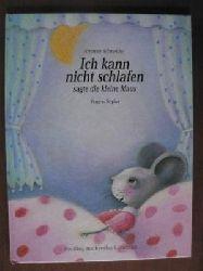 Schneider, Antonie/Sopko, Eugen Ich kann nicht schlafen, sagte die kleine Maus (großformatig)