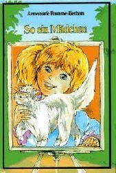 Annemarie Fromme-Bechem So ein Mädchen. Eine Tessiner Katzengeschichte