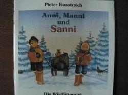 Pieter Kunstreich Anni, Manni und Sanni. Die Wildfütterung