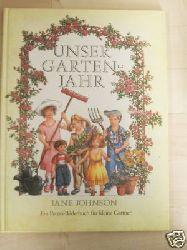 Johnson, Jane  Unser Gartenjahr. Ein Peters-Bilderbuch für kleine Gärtner