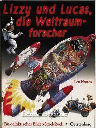 Leo Hartas  Lizzy und Lucas, die Weltraumforscher . Ein galaktisches Bilder-Spiel-Buch