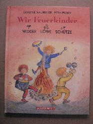 Dorothé Walbrecker/Petra Probst Wir Feuerkinder:  Widder Löwe Schütze