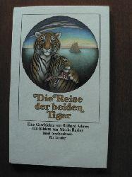 Richard Adams/Nicola Bayley (Illustr.) Die Reise der beiden Tiger. Eine Geschichte von Richard Adams