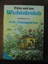 Fritz Baumgarten (Illustr.) Fahr mit ins Wichtelreich. Thomas bei den Zwergen und andere Geschichten