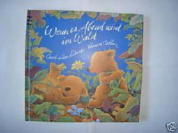 Schaefer, Carole Lexa / Cabban, Vanessa  Wenn es Abend wird im Wald.