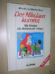 Bartl, Almuth / Bartl, Manfred Der Nikolaus kommt. Mit Kindern die Adventszeit erleben.