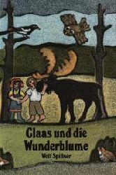Wolf Spillner/Norbert Pohl (Illustr.) Claas und die Wunderblume 1. Auflage
