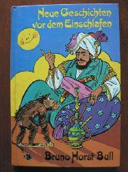 Bruno Horst Bull  Neue Geschichten vor dem Einschlafen