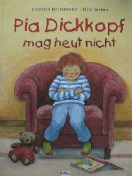 Reichenstetter, Pia / Suetens, Clara Pia Dickkopf mag heut nicht. 3. Aufl.