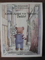 Mogensen, Jan / Korschunow, Irina Keine Angst vor Mäusen, Teddy?