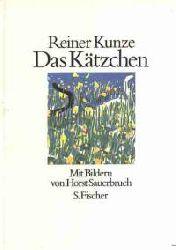 Reiner Kunze/Horst Sauerbruch (Illustr.) Das Kätzchen