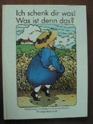 Anne Heseler (Illustr.)  Ich schenk dir was! Was ist denn das? Kinderverse