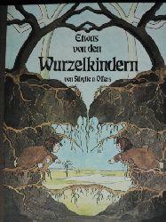 Sibylle von Olfers Etwas von den Wurzelkindern 62.