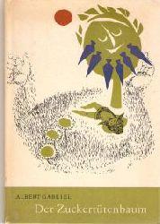 Albert Gabriel/Sigrun Pfitzenreuter (Illustr.) Der Zuckertütenbaum 2. Auflage