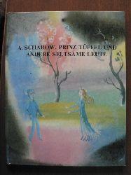 A. Scharow/G.W.Traugot (Illustr.)/Peter Salzmann & Vera Nowak (Übersetz.) Prinz Tüpfel und andere seltsame Leute