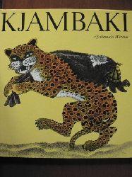 Erzählt v. Geelhaar, Anne/Karl-Heinz Appelmann (Illustr.) Kjambaki. Afrikanische Märchen. 6. Aufl