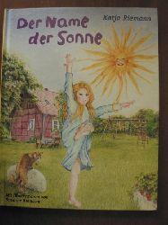 Katja & Susanne Riemann Der Name der Sonne